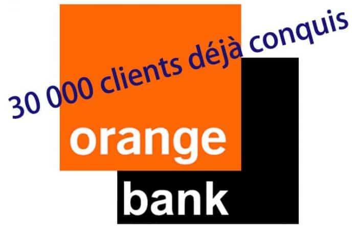 30 000 clients déjà conquis orange bank