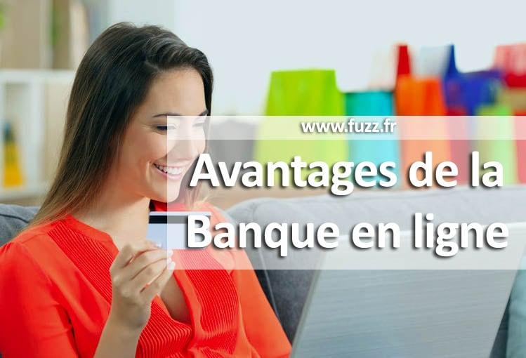 avantages banque en ligne raisons adherer
