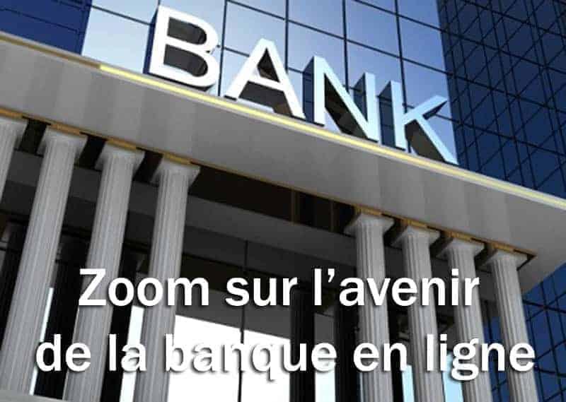 avenir de la banque en ligne