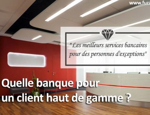 Banque pour client haut de gamme !