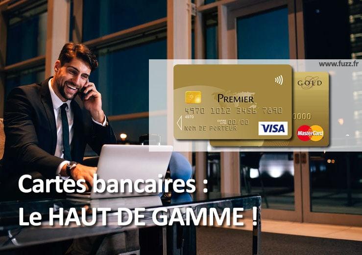 Les cartes bancaires haut de gamme