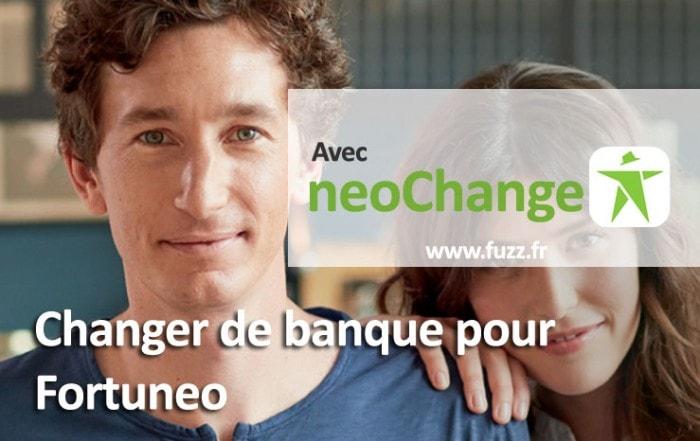 Changer de banque pour Fortuneo avec neoChange