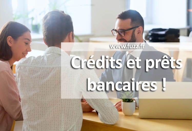 Crédits et prêts bancaire
