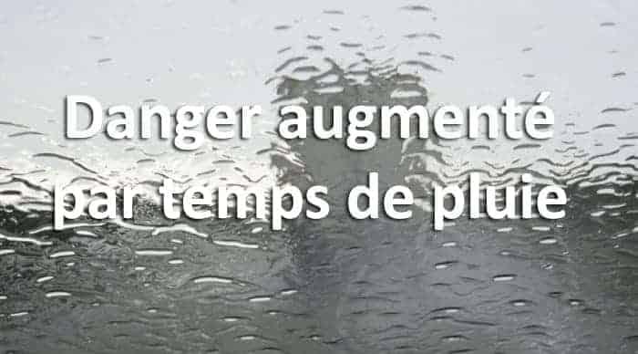 danger pluie distance de sécurité