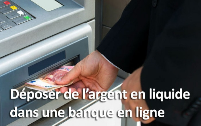 Déposer de l'argent en liquide dans une banque en ligne