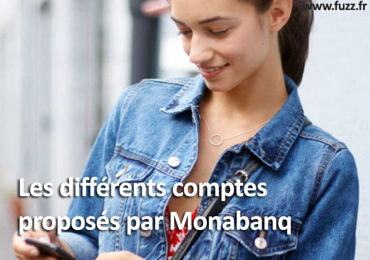 Les différents comptes proposés par Monabanq