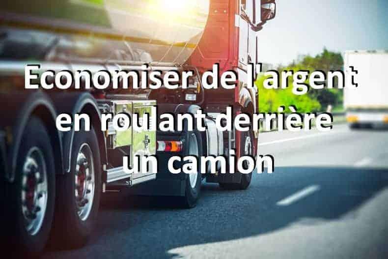 Faire des économies d'argent en roulant derrière un camion