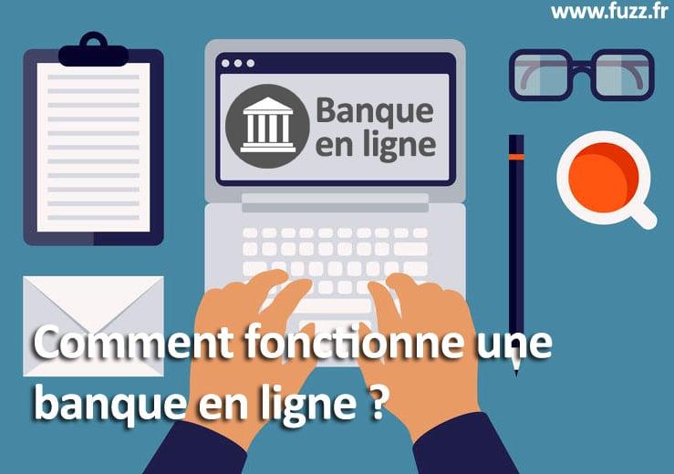 Fonctionnement des banques en ligne