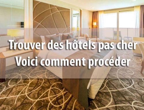 Comment trouver un hôtel pas cher ?