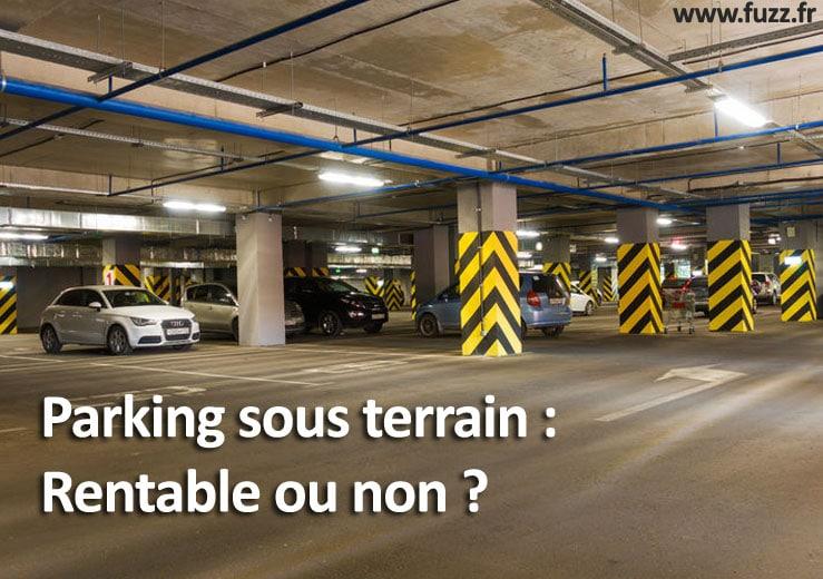 Investir dans un parking sous terreain
