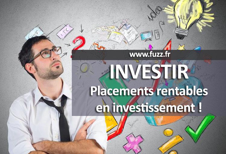 Investissements rentables et placements pour investir