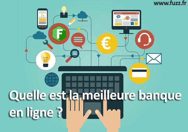Quelle est la meilleure banque en ligne ?