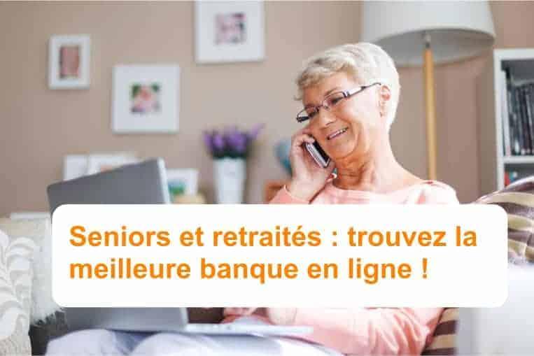 meilleures banques en ligne seniors et retraités