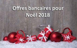 offres banque pour noël 2018
