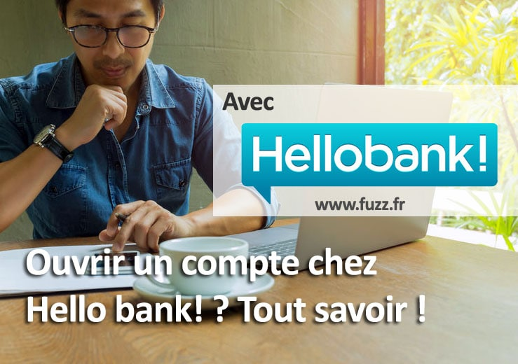Ouvrir un compte bancaire chez hello bank
