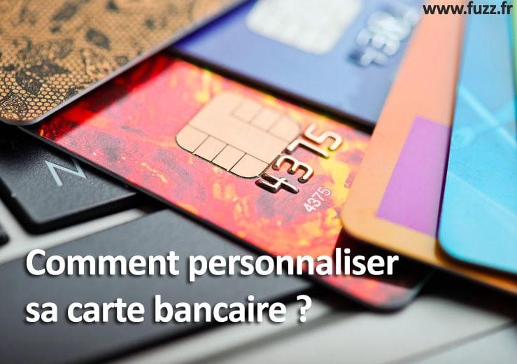 personnaliser sa carte bancaire