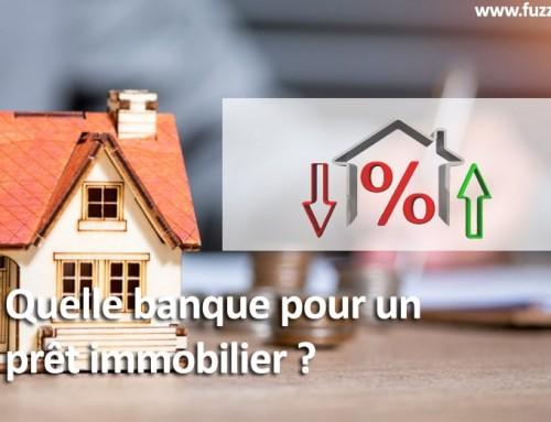 Quelle banque pour un prêt immobilier ?