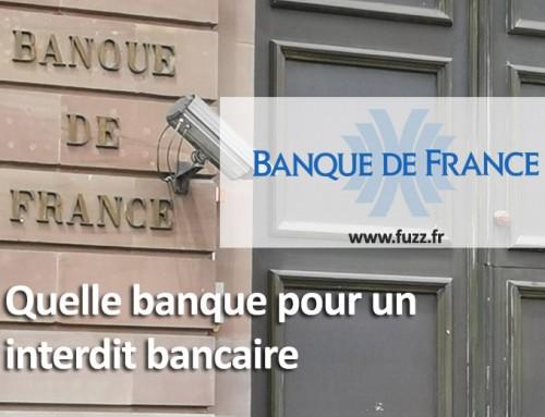 Quelle banque pour un interdit bancaire ?