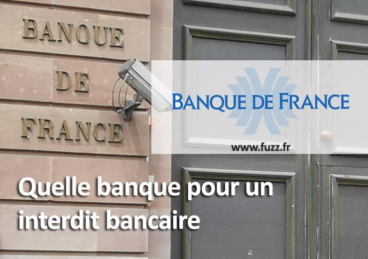 Quelle banque pour un interdit bancaire