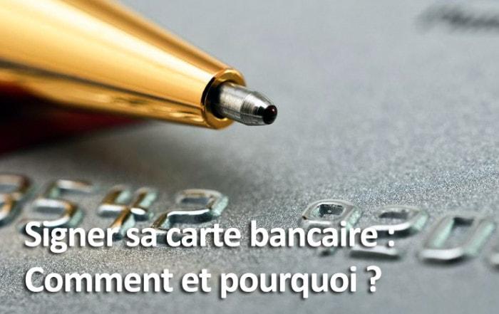 Signer sa carte bancaire comment et pourquoi ?