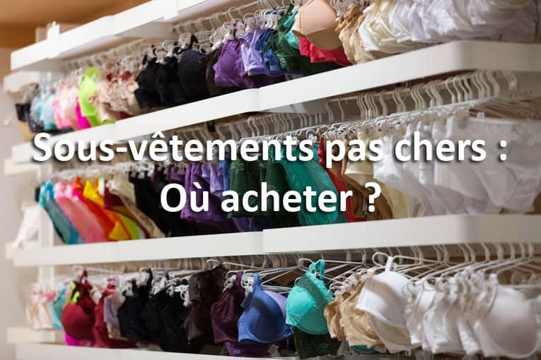 Sous-vêtements pas chers : Où acheter ?